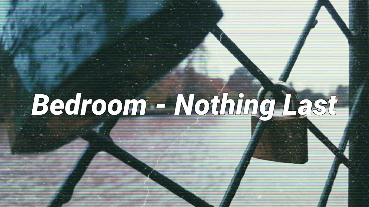 Bedroom - Nothing Last (Lyrics Subtitulada Español) - YouTube