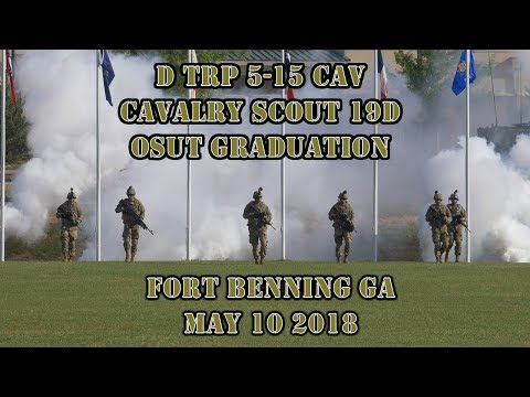 Fort Benning D TRP 5-15 CAV OSUT Graduation May 9 - 10 2018 - US ARMY Cavalry Scouts MOS 19D