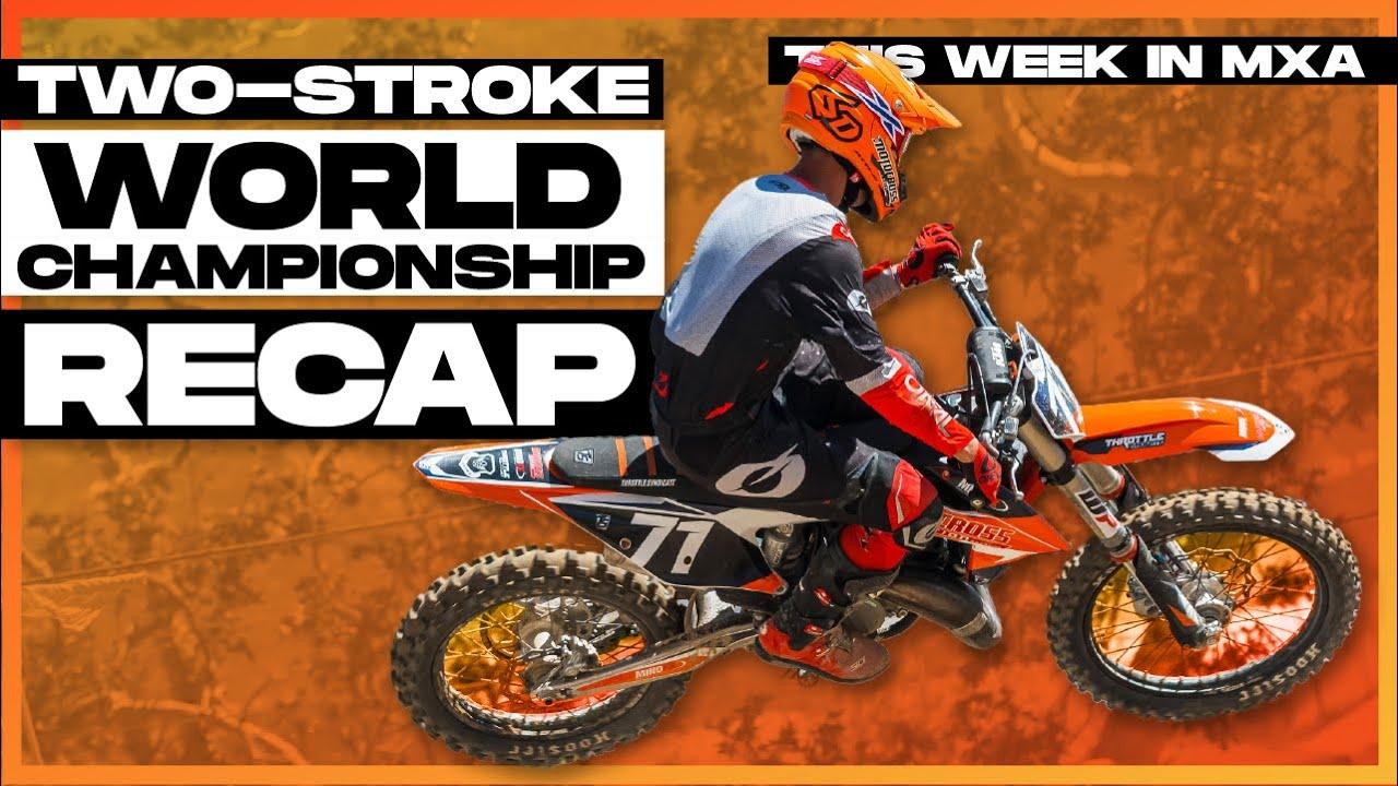 Two Stroke World Championship Recap! This Week in MXA Episode 15
