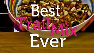 The Best Trail Mix Recipe Ever