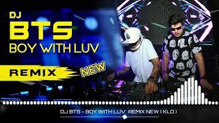 DJ BTS - BOY WITH LUV REMIX NEW ( KLO )