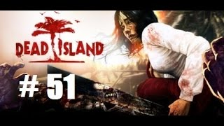 Dead Island Co-Op part 51: Get the hell out of here!