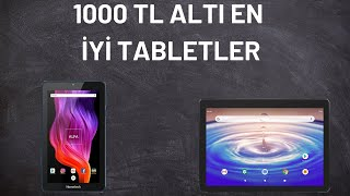 1000 TL altı en iyi tabletler, 0 - 1000 TL arası en iyi tabletler 2021