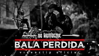 No Konforme - Bala Perdida - [Videoclip Oficial·1080HD]