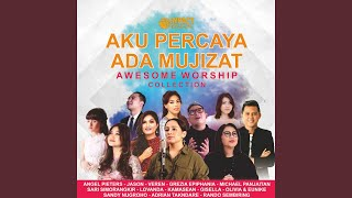 Gambar cover Aku Percaya Ada Mujizat (feat. Angel Pieters, Jason, Sari Simorangkir & Sandi Nugroho)