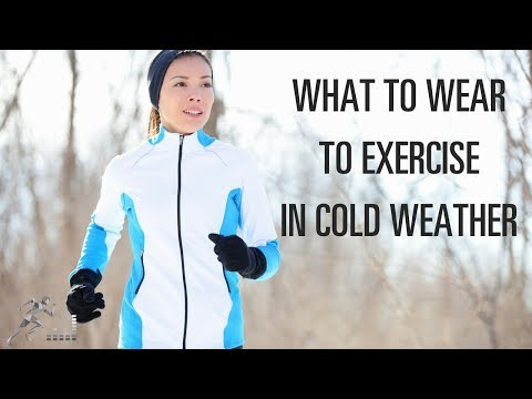 What to wear to exercise in cold weather