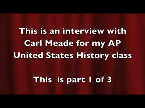 Interview With Carl Meade part 1