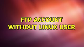Ubuntu: FTP account without linux user