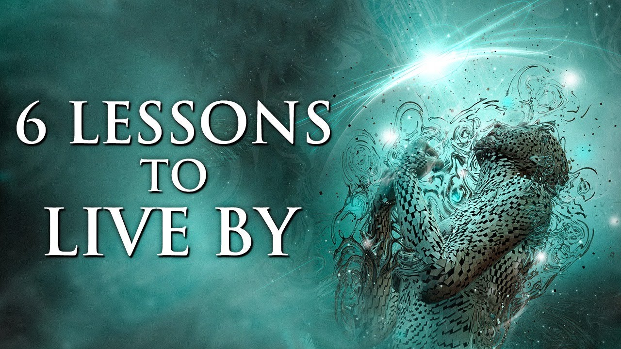 6 LIFE LESSONS TO LIVE BY - Inspirational & Motivational Video