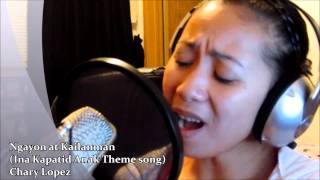 Ngayon at kailanman COVER  (Official Theme song of Ina,Kapatid,Anak THEME SONG)