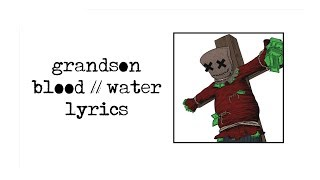 grandson - Blood // Water (lyrics)