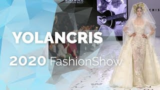 YolanCris 2020 - Desfile completo VBBFW19 - Vestidos de novia
