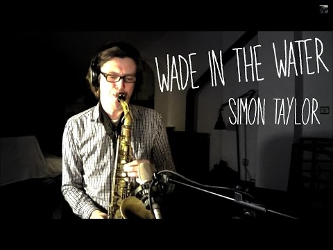 Wade In The Water - Alto Saxophone