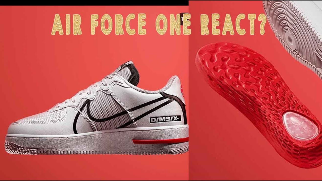 NIKE AIR FORCE ONE WITH REACT INSOLE?