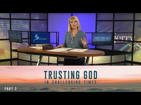 Trusting God in Challenging Times, Part 2