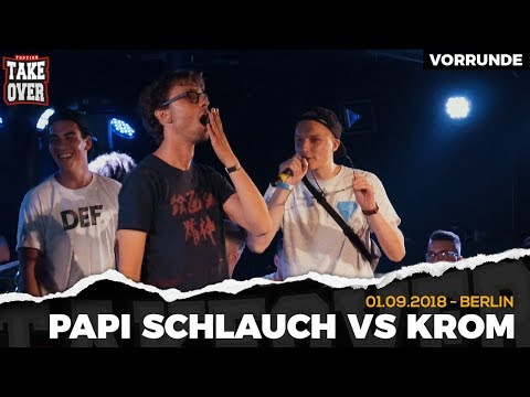 Papi Schlauch vs. Krom - Takeover Freestyle Contest   Berlin 01.09.18 (VR 3/4)