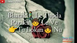 Sanu V Teri Lod Nahi   Inder Chahal   Whatsapp status   R deep 008