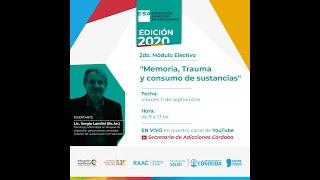 """ESA 2020 - 2° Módulo electivo - """"Memoria, Trauma y Consumo de Sustancias"""""""
