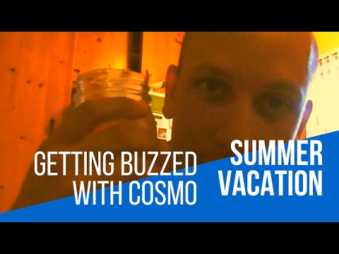 Getting Buzzed with Cosmo:  Summer Vacation