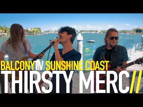 THIRSTY MERC - IN THE SUMMERTIME (BalconyTV)