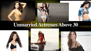 Unmarried Bollywood Actresses Above 30