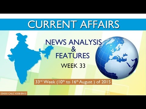 Current Affairs News Analysis & Features 33rd Week (10th Aug to 16th Aug) of 2015