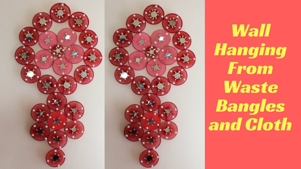 How to make wall hanging from waste bangles and cloth for Waste out of best from bangles