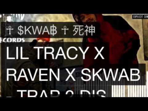 LIL TRACY X RAVEN X SKWAB - TRAP 2 DIS VOLUME 1 (SOUNDCLOUD)