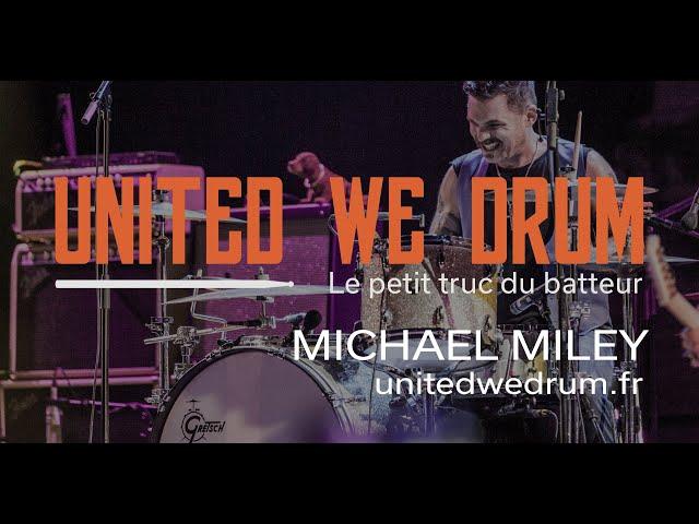 Michael Miley - United We Drum, le petit truc du batteur