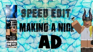 ROBLOX- [SPEED EDIT] Making a nice ad