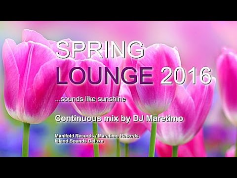 DJ Maretimo - Spring Lounge 2016 (Full Album) HD, chill sounds like sunshine