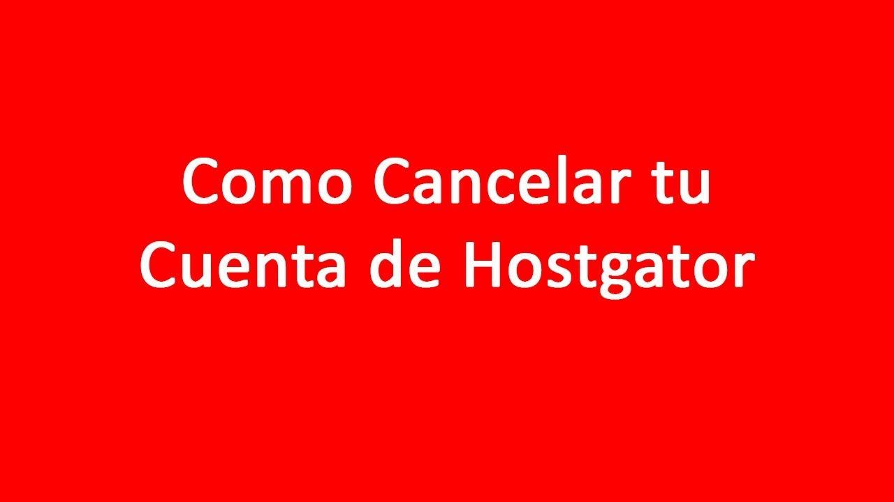 CÓMO CANCELAR TU CUENTA DE HOSTGATOR SOLICITAR BAJA EN HOSTGATOR