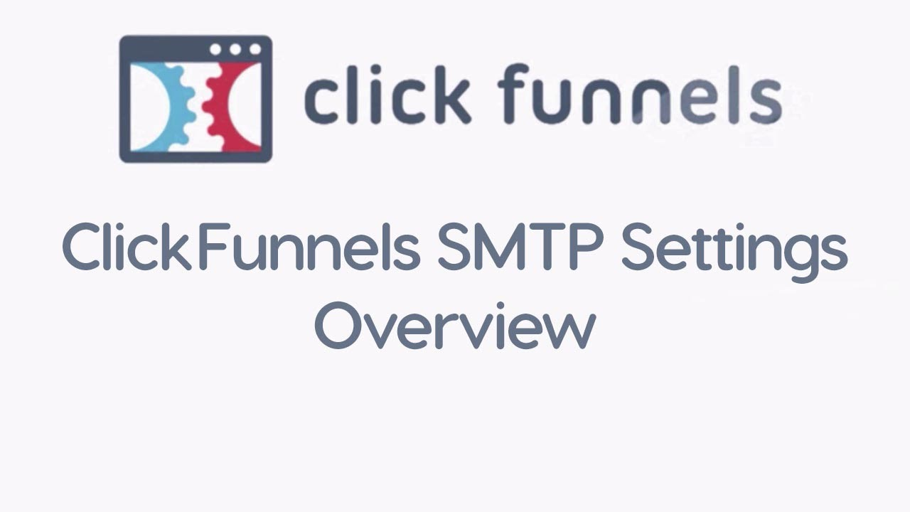ClickFunnels SMTP Settings Overview