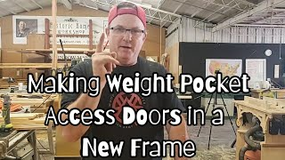 Weight Pocket Access Doors for a New Frame