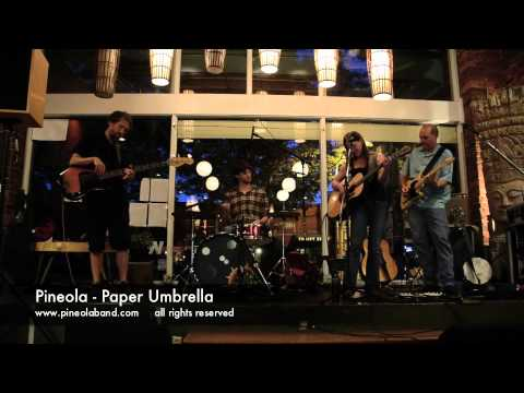 Pineola   Paper Umbrella   Enlighten Cafe Aug 2, 2012