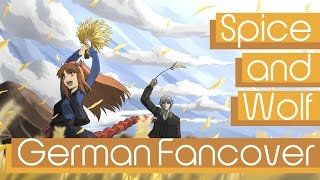 Repeat youtube video Spice and Wolf - Tabi no Tochuu [German Fancover]
