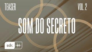 Som do Secreto Vol. 2 (Teaser)