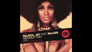 Majkol Jay ft. Majuri - Without You (Gianni Bini Madhousy Dub)