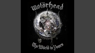 Provided to YouTube by Parlophone UK I Know What You Need · Motörhead The World Is Yours ℗ 2010 The copyright in this sound recording is owned by UDR ...