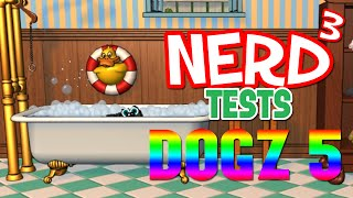 Nerd³ Tests... Dogz 5