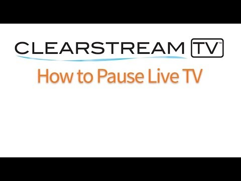 ClearStream TV - How To Pause Live TV