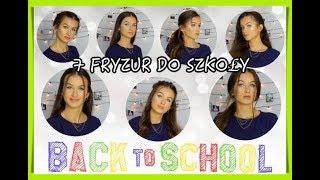 7 FRYZUR DO SZKOŁY ♡ BACK TO SCHOOL 2018
