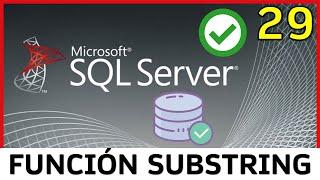 Curso SQL Server - 29. Función SUBSTRING (Recorte de cadenas) | UskoKruM2010