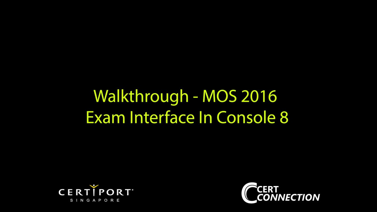 Walkthrough Mos 2016 Exam Interface In Console 8 Youtube