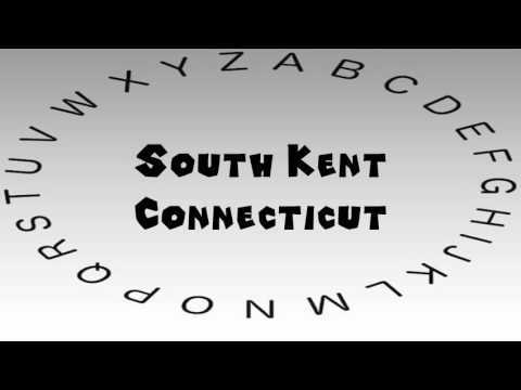 How to Say or Pronounce USA Cities — South Kent, Connecticut