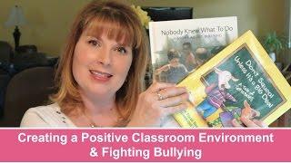 🍎creating A Positive Classroom Environment & Fighting Bullying| Tina Bietler