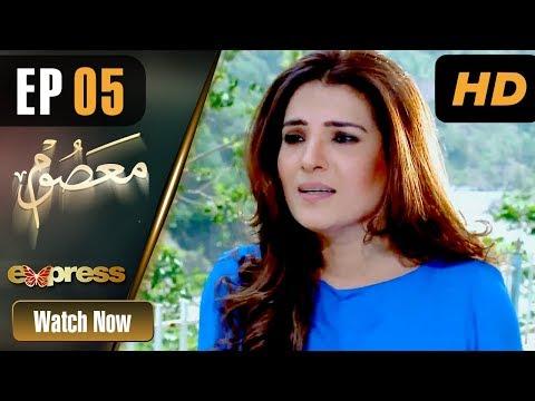 Masoom - Episode 5 - Express Entertainment Dramas
