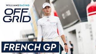 Williams: Off Grid   French GP   Williams Racing