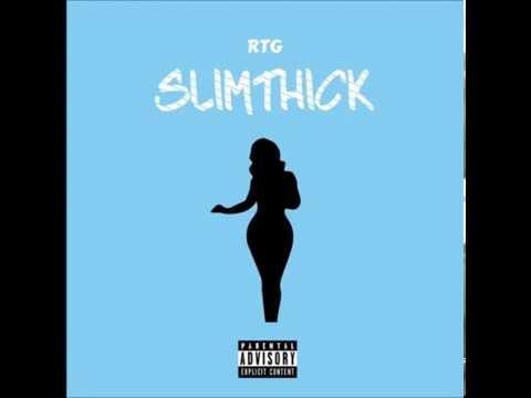 RTG - Slim Thick (New Music RnBass)