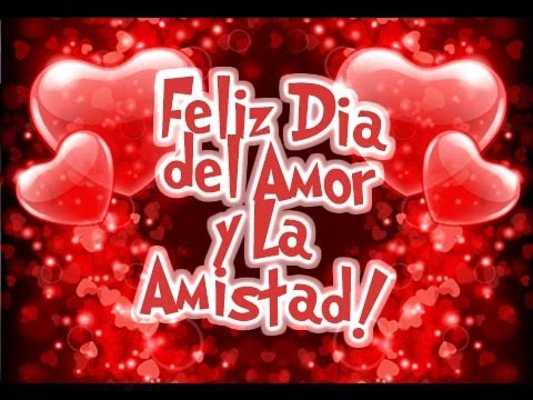 Feliz Dia Del Amor Y La Amistad Etiquetatenet Youtube